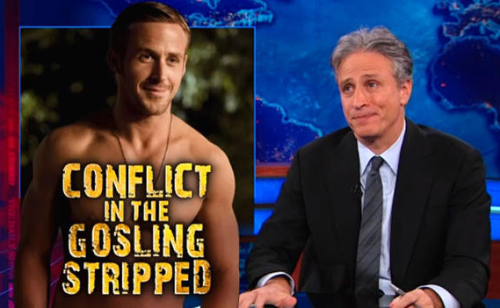 Jon Stewart: Gaza Strip or Gosling Stripped?