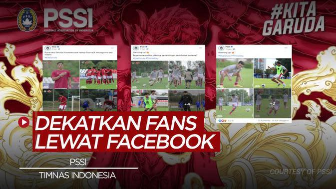 VIDEO: PSSI Manfaatkan Facebook untuk Dekatkan Timnas Indonesia dengan Para Suporter