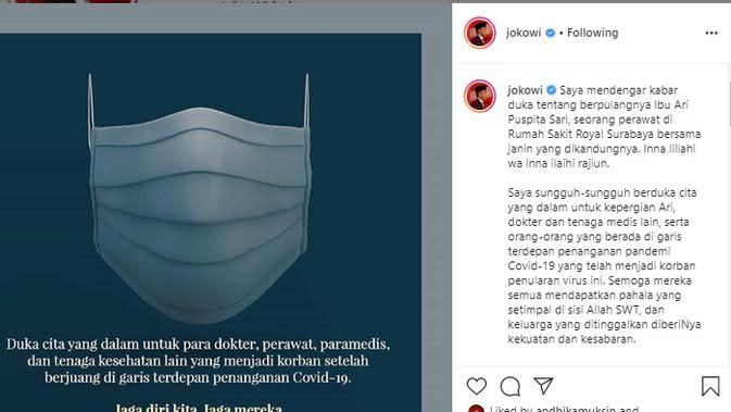 Presiden Jokowi mengucapkan belasungkawa atas meninggalnya Ari Puspita Sari, perawat di Rumah Sakit Royal Surabaya melalui akun instagramnya.