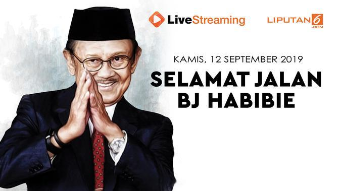 Saksikan Live Streaming Upacara Pemakaman Presiden ke-3 RI BJ Habibie
