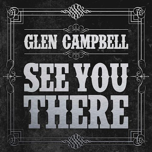 "This CD cover image released by Surfdog shows ""See You There,"" by Glen Campbell. (AP Photo/Surfdog)"