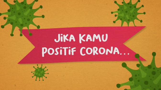 VIDEOGRAFIS: Jika Kamu Positif Corona, Apa yang Harus Dilakukan?