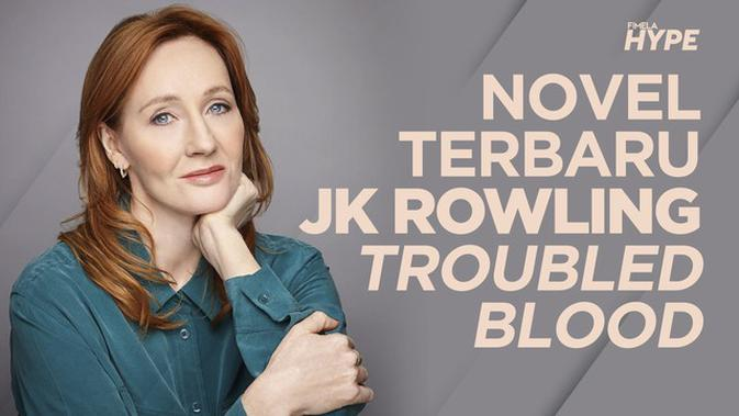 Troubled Blood, Novel Terbaru JK Rowling Bikin Heboh Warganet
