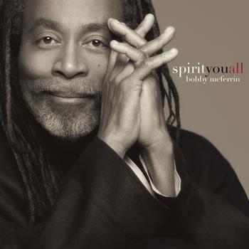 Whatever Happened to Bobby McFerrin? Don't Worry, He's Happy