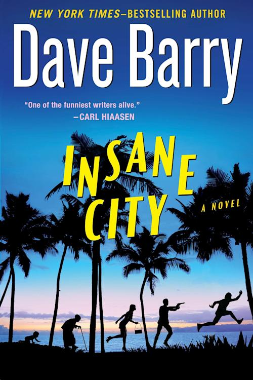 "This book cover image released by Putnam shows ""Insane City,"" a novel by Dave Barry. (AP Photo/Putnam)"