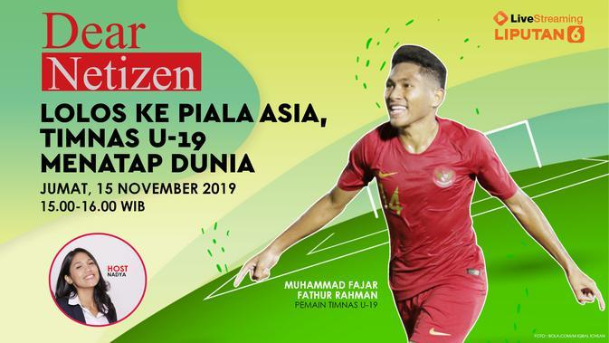 Saksikan Live Streaming Dear Netizen: Lolos ke Piala AFC, Timnas Indonesia U-19 Menatap Persaingan Dunia