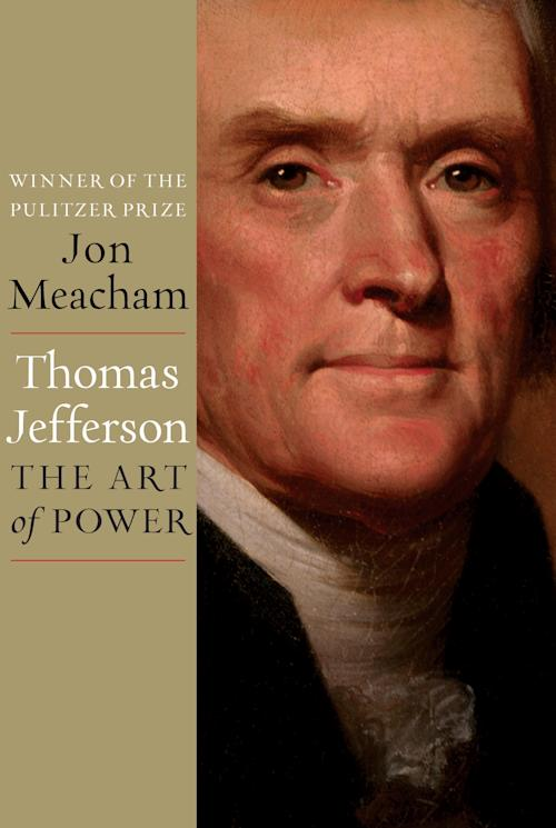 """This book cover image released by Random House shows """"Thomas Jefferson: The Art of Power,"""" by Jon Meacham. (AP Photo/Random House)"""