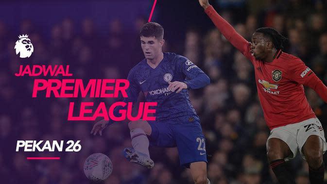 VIDEO: Jadwal Premier League Pekan 26, Big Match Chelsea vs Manchester United