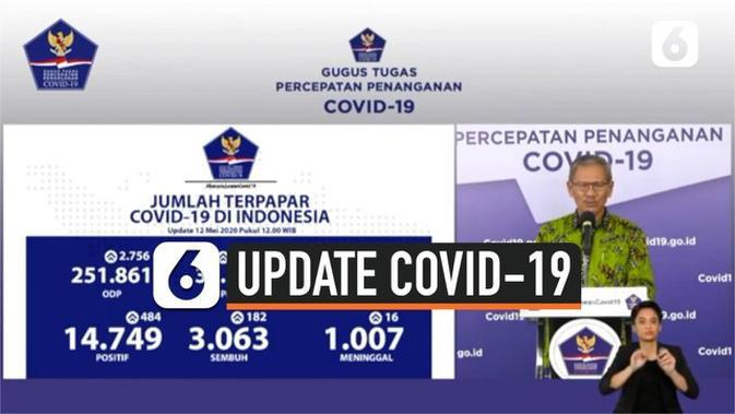 VIDEO: Update Corona 12 Mei, Kasus Positif 14.749, Sembuh 3.063, Meninggal 1.007
