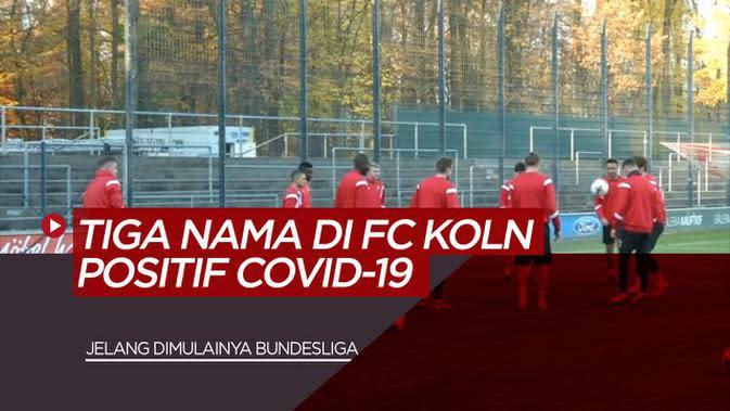 VIDEO: Jelang Kembalinya Bundesliga, Tiga Nama di Klub FC Koln Positif COVID-19