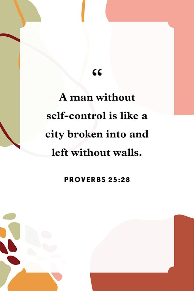 """<p>""""A man without self-control is like a city broken into and left without walls.""""</p>"""