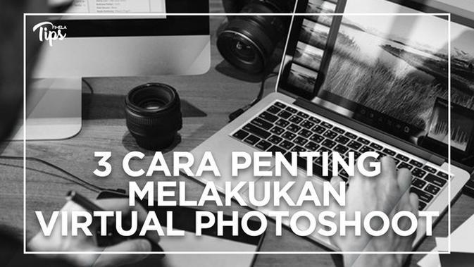 3 Langkah Penting  Melakukan Virtual Photoshoot