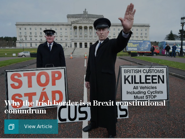 Why the Irish border is a Brexit constitutional conundrum