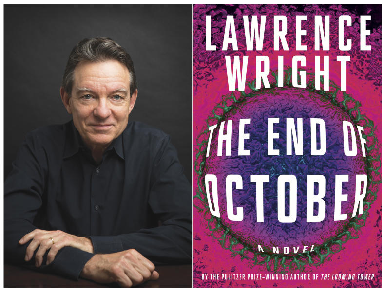 """This combination of photos shows a portrait of Lawrence Wright, left, and the cover of his novel """"The End of October."""" Novels coming out now and written before the coronavirus pandemic use plagues to explore everything from gender roles to our own failure to anticipate the worst. (Kenny Braun, left, and Knopf via AP)"""