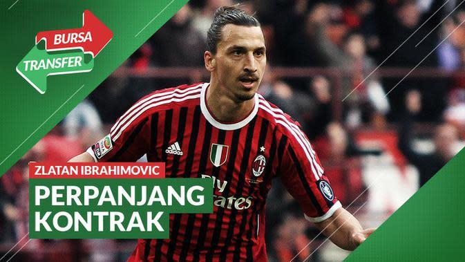 VIDEO Bursa Transfer: AC Milan Perpanjang Kontrak Zlatan Ibrahimovic Satu Tahun Lagi