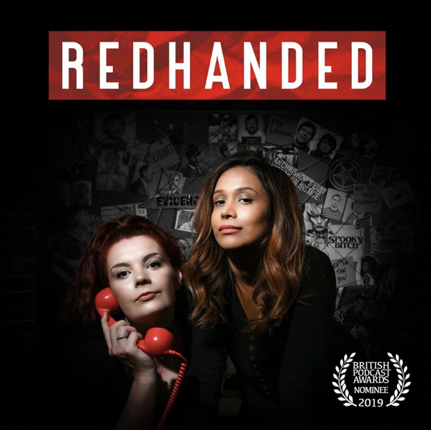 """<p>It would be a travesty to not shout out <em> RedHanded</em>. It's the perfect balance between comedy, banter, and true crime storytelling from British hosts  Hannah and Suruthi<em>. </em> They tackle everything from serial killers to some incredibly creepy hauntings—so basically, you'll never be bored again.  </p><p><a class=""""body-btn-link"""" href=""""https://open.spotify.com/show/0emVYc04B4y5UzBIvA0axo?si=BLjlEX_sRSyG2o4wP5w8Hw"""" target=""""_blank"""">LISTEN NOW</a><em></em></p>"""