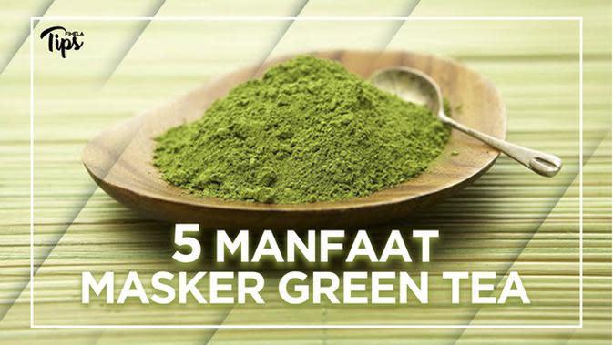 5 Manfaat Masker Green Tea