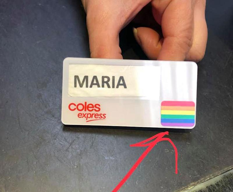 Pictured is a Coles Express name tag with a rainbow on it. The rainbow brought Gold Coast woman Jennifer Jeffries to tears as it's a symbol of support for gay and trans people. June is Pride Month and Ms Jeffries is gay.