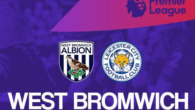 Prediksi Pertandingan Liga Inggris, West Bromwich Vs Leicester City: Tim Tamu Krisis di Lini Belakang
