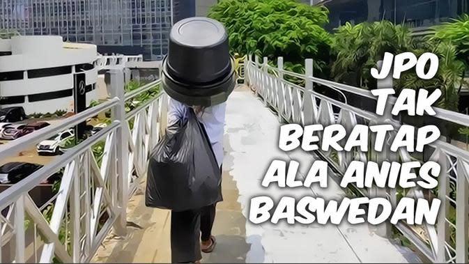 VIDEO: JPO Tak Beratap ala Anies Baswedan