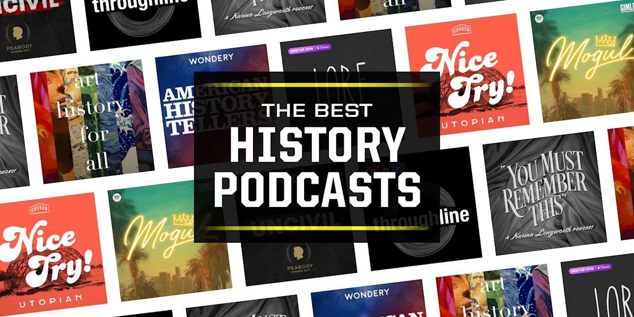"<p>They say those who fail to study history are doomed to repeat it—or maybe they're just missing out on some really great stories. These podcasts take a look at the weird, complex, fascinating people and events that have shaped the world in ways big and small.<br><br><strong>LOVE HISTORY? </strong>➡ <a href=""https://join.popularmechanics.com/pubs/HR/POP/POP1_Plans.jsp?cds_page_id=250088&cds_mag_code=POP&cds_tracking_code=edit-inline-history-podcasts"" target=""_blank"">Dive deep into our century-old archives and get unlimited access to <em>Pop Mech</em></a> , starting now.<em></em><strong><br></strong></p>"