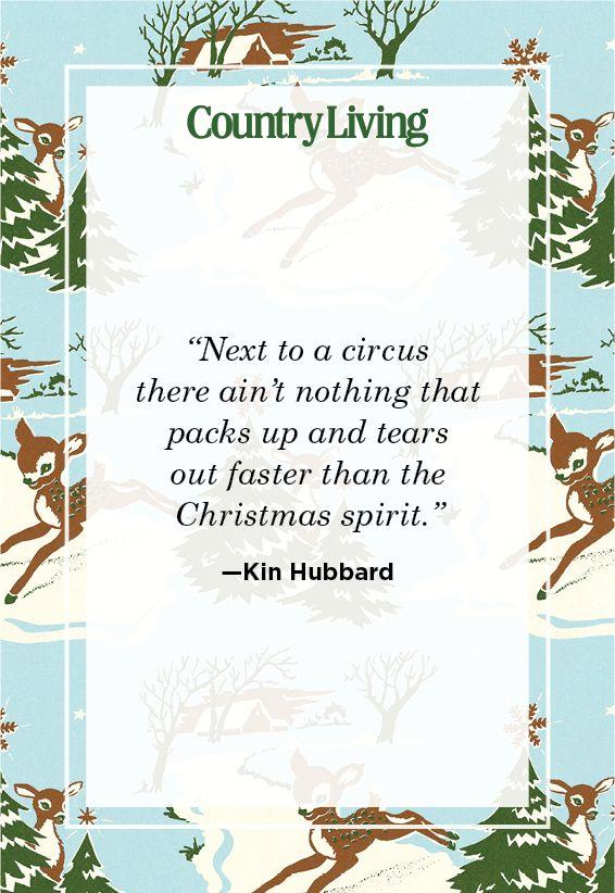 "<p>""Next to a circus there ain't nothing that packs up and tears out faster than the Christmas spirit.""</p>"