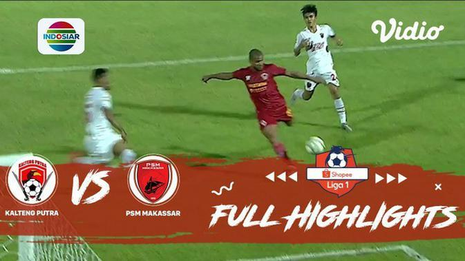 VIDEO: Highlights Liga 1 2019, Kalteng Putra Vs PSM 3-1