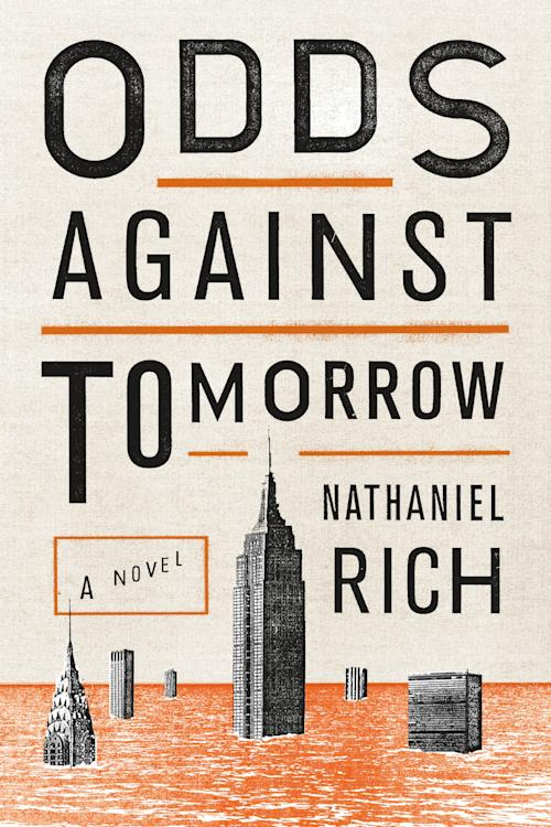 "This book cover image released by Farrar, Straus and Giroux shows ""Odds Against Tomorrow,"" a novel by Nathaniel Rich. (AP Photo/Farrar, Straus and Giroux)"
