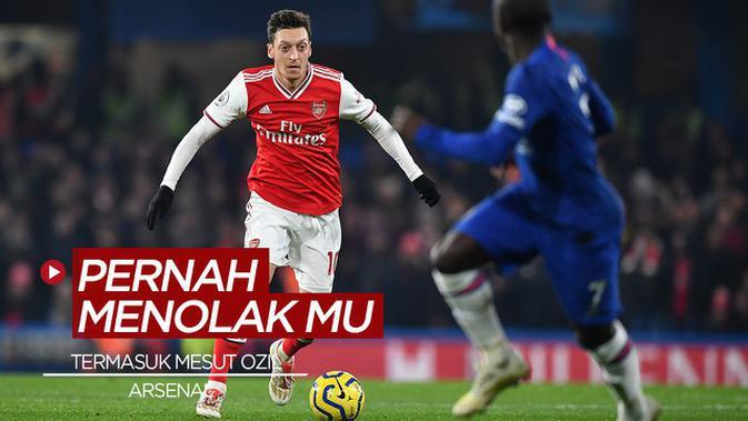 VIDEO: Termasuk Mesut Ozil, 5 Pemain Arsenal Ini Pernah Menolak Manchester United