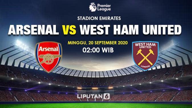 Prediksi Arsenal vs West Ham United (Liputan6.com/Tri Yasni)