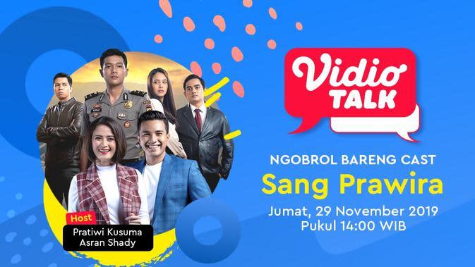 Ngobrol Seru Bersama Cast Sang Prawira Hanya di Vidio Talk