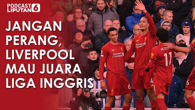PODCAST Bola: Jangan Perang, Liverpool Mau Juara Liga Inggris