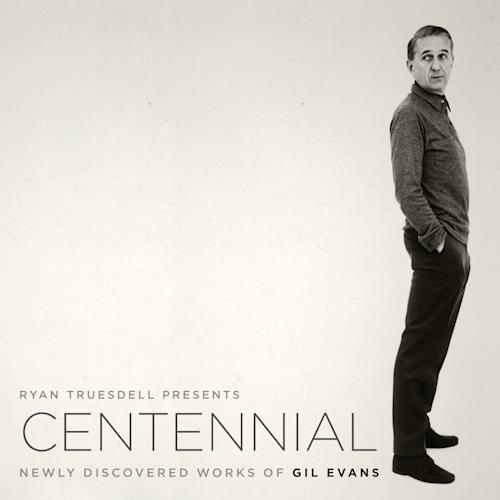 """This CD cover image released by ArtistShare shows """"Centennial - Newly Discovered Works of Gil Evans, """" conducted by Ryan Truesdell. (AP Photo/ArtistShare)"""