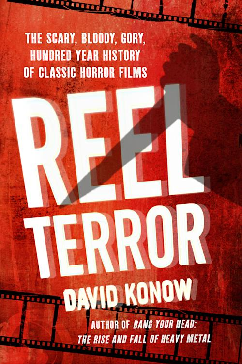 """This book cover image released by Thomas Dunne books shows, """"Reel Terror: The Scary, Bloody, Gory, Hundred-Year History of Classic Horror Films,"""" by David Konow. (AP Photo/Thomas Dunne)"""