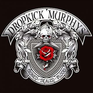 Review: The Dropkick Murphys, 'Signed and Sealed in Blood'