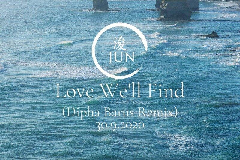 """JUN rilis versi """"remix"""" lagu """"Love We'll Find"""" dari Dipha Barus"""