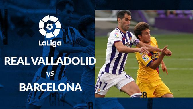 MOTION GRAFIS: Kalahkan Real Valladolid, Barcelona Tempel Real Madrid di Klasemen Sementara