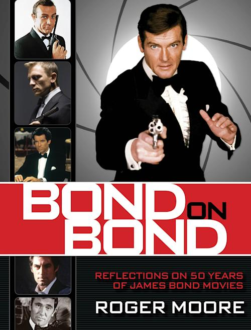"""This book cover image released by Lyons Press shows """"Bond on Bond: Reflections on 50 Years of James Bond Movies,"""" by Roger Moore. (AP Photo/Lyons Press)"""