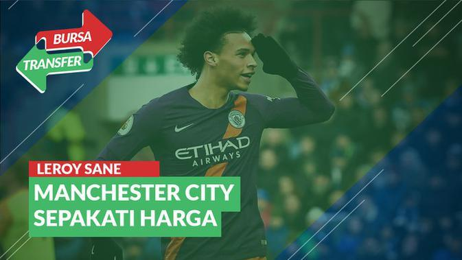 VIDEO Bursa Transfer: Manchester City Sepakati Harga Leroy Sane dengan Bayern Munchen