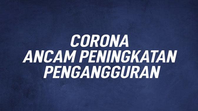 VIDEO GRAFIS: Corona Ancam Peningkatan Pengangguran