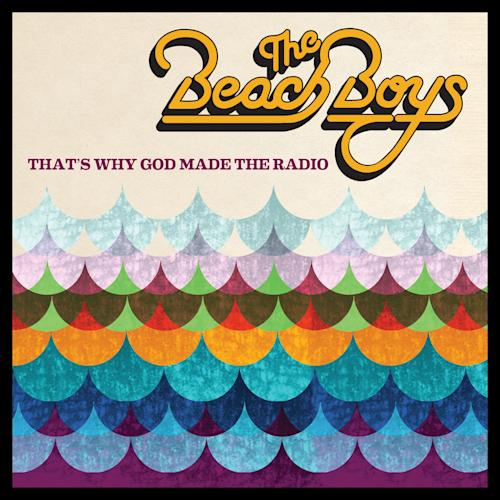 "This CD cover image released by Capitol Records shows the latest release by The Beach Boys ""That's Why God Made the Radio."" (AP Photo/Capitol Records)"