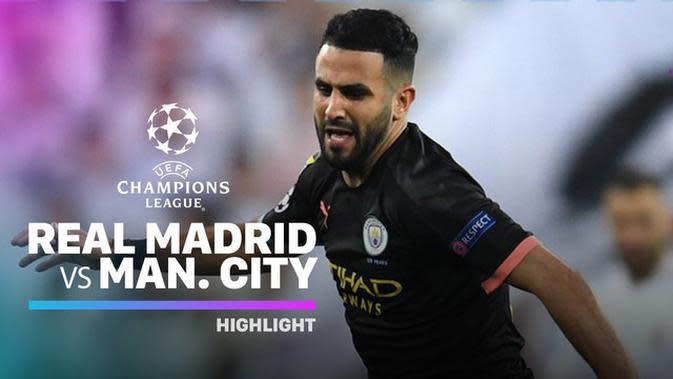 VIDEO: Highlights 16 Besar Liga Champions, Real Madrid Vs Manchester City 1-2