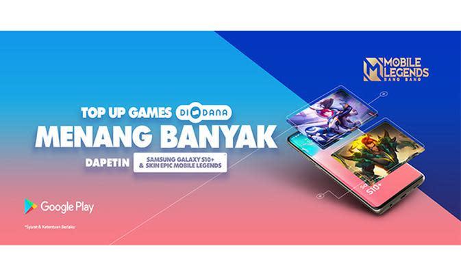 Promo DANA top up games dapat Samsung Galaxy S10+ dan Skin Epic Item dari Mobile Legends.