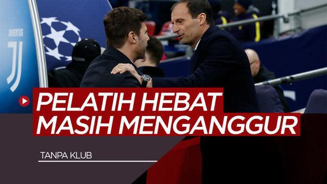VIDEO: Mauricio Pochettino, Massimiliano Allegri dan Deretan Pelatih Terkenal Tanpa Klub