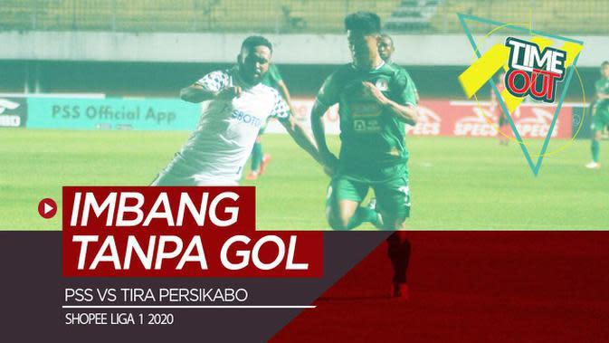 VIDEO: Time Out Shopee Liga 1 2020, PSS Sleman Vs Tira Persikabo Berakhir Imbang Tanpa Gol