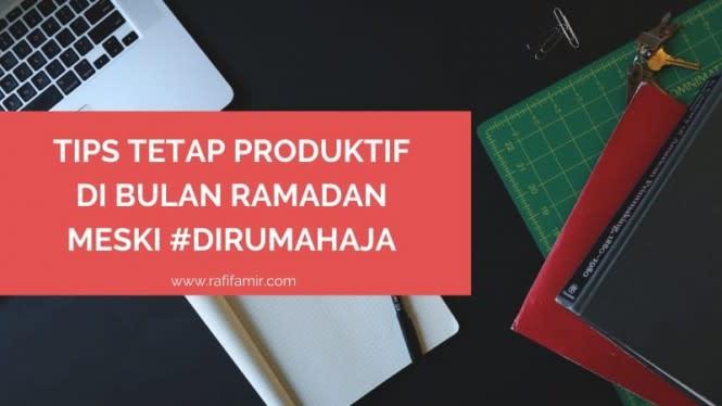 4 Tips Tetap Produktif di Bulan Ramadhan