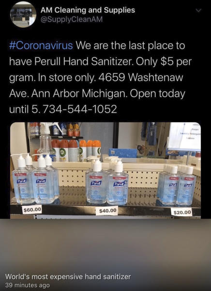 This image provided by the Michigan attorney general's office in March 2020 shows what they say is a screengrab from the Twitter account of A.M. Cleaning and Supplies in Ann Arbor Mich., advertising Purell hand sanitizer. After customer backlash and a cease-and-desist letter from the Michigan attorney general's office, the owner since said that the prices of $60, $40 and $20 were intended to be for eight bottles _ not one as the photo and tweet's text indicated _ and the signage didn't make that clear. (Michigan attorney general's office via AP)