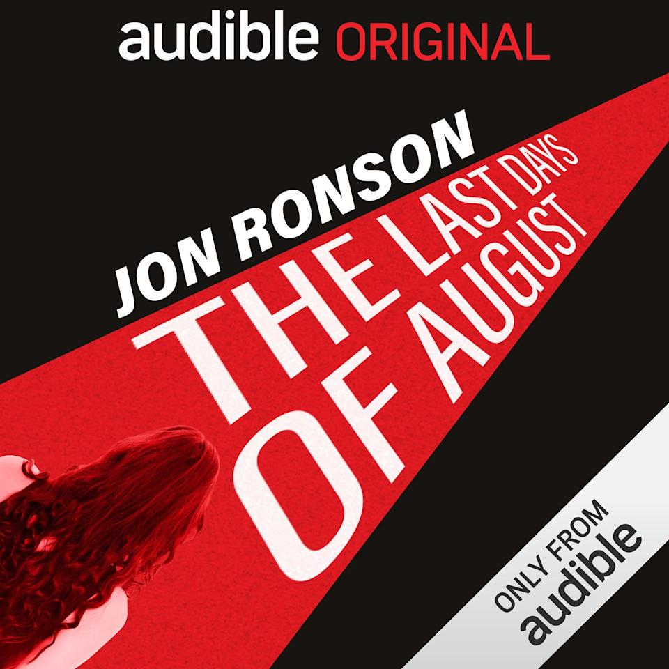 "<p>This limited-run Audible series actually premiered in 2019, but it's a binge-able listen to check out if you haven't already (or to re-binge if you already have, honestly). In the podcast, journalist and author Jon Ronson digs deep into the circumstances surrounding the death of porn actress August Ames, who died by suicide after an onslaught of online hate in 2017. The end result is a meditation on cyber bullying and the realities of working in the porn industry that's captivating. </p><p><a class=""body-btn-link"" href=""https://podcasts.apple.com/us/podcast/the-last-days-of-august/id1258779354"" target=""_blank"">LISTEN</a></p>"