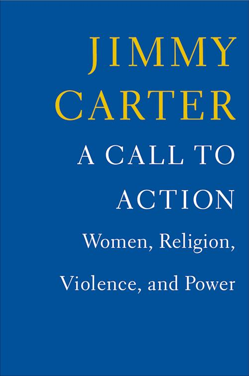 "This book cover image released by Simon & Schuster shows, ""A Call to Action: Women, Religion, Violence, and Power,"" by Jimmy Carter. (AP Photo/"