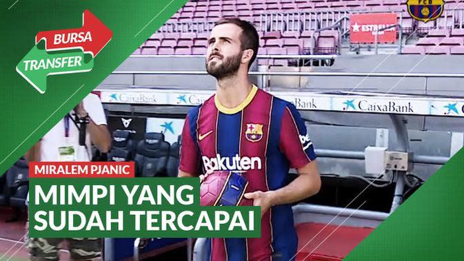 VIDEO Bursa Transfer: Miralem Pjanic Resmi Diperkenalkan Barcelona dan Anggap Mimpinya Sudah Tercapai